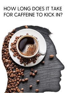 How long does it take for caffeine to kick in
