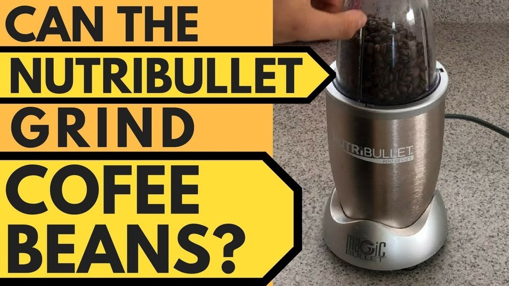 How to grind coffee beans in Nutribullet