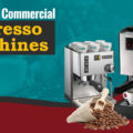 Which Commercial Espresso Machine Is Best