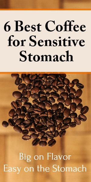 Best Coffee For Sensitive Stomach