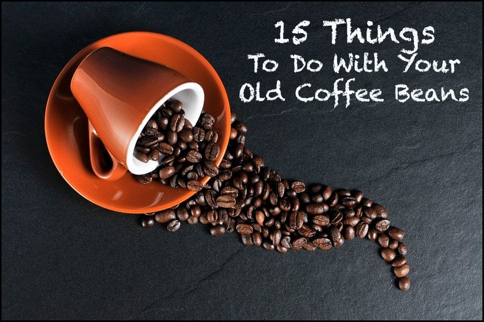 What to do with old coffee beans