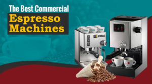 Which Commercial Espresso Machine Is Best