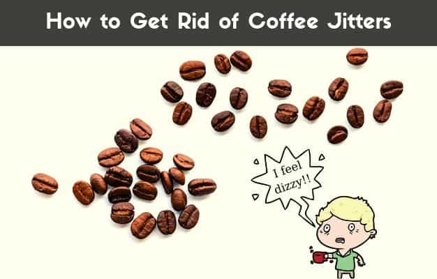 How To Get Rid Of Caffeine Jitters